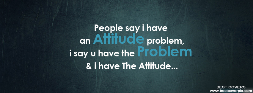 Quotations On Attitude For Facebook Best Attitude Cover Ph...