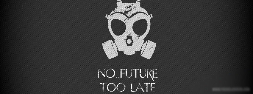 No Future – Too Late | Crazy & Best Covers for Facebook Timeline