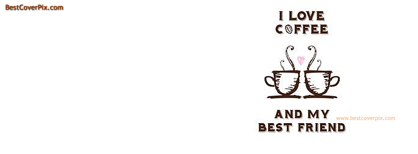 Coffee and my Best Friend: Best Cover for Facebook ( Happy Friendship day )