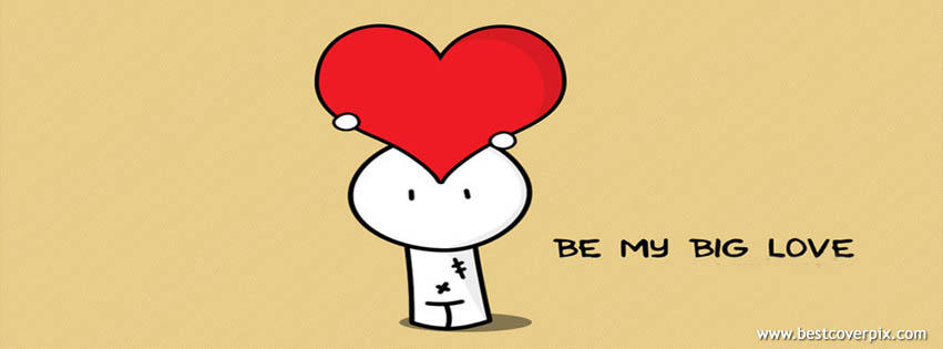 Be My Big Love | Best FB Timeline Cover Photo