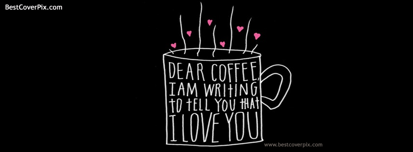 Dear Coffee I Love You FB Cover