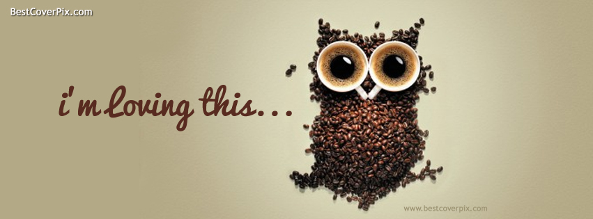I'M Loving This | Best FB cover for Coffee Time