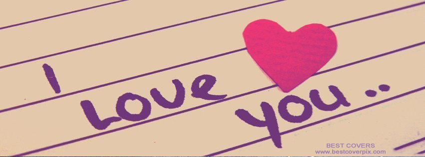 I LOVE YOU ! FB Timeline Cover Pix