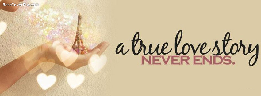 A true Love story Never ends , the best cover photo for facebook