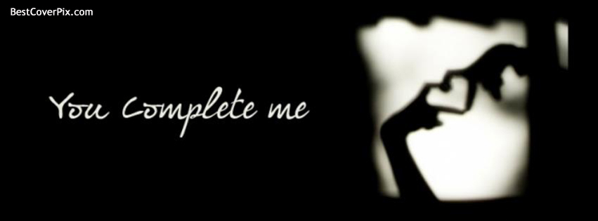 You Complete Me | Best Love Timeline Cover Photo for Facebook