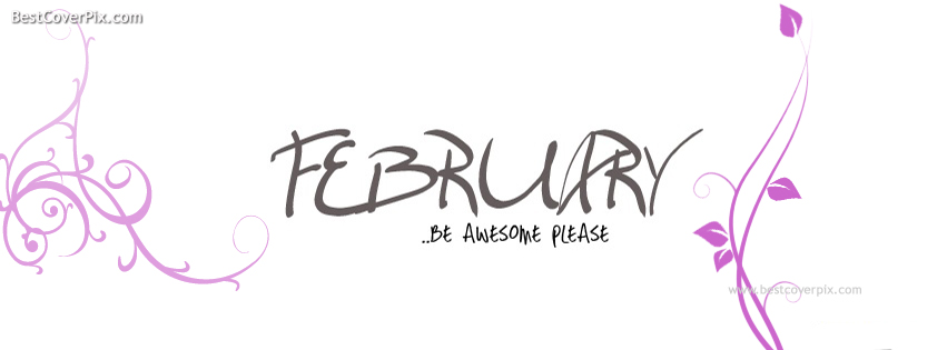 February , Be Awesome please , Best Profile Covers