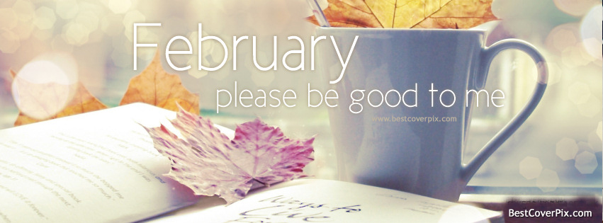 Please be good to me | Best February fb cover photo