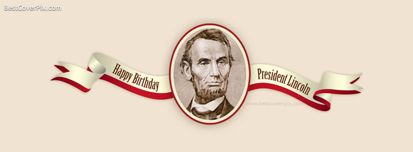 Happy Birthday Abraham Lincoln's  , February 12 Facebook Covers
