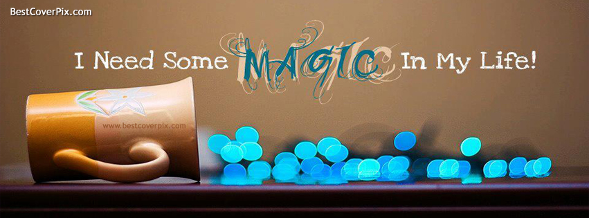 Magic Life Quote Facebook Covers