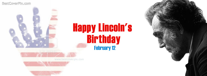 Happy Abraham Lincoln's Birthday , February 12 Facebook Covers