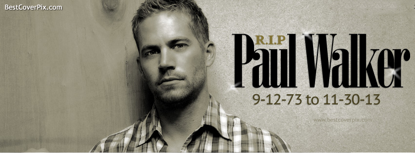 R.I.P Paul Walker Best Profile Cover for Facebook Timeline