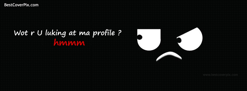 What Are You Looking ? Best Annoying Cover for Facebook Profile