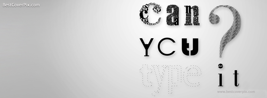 Can you type it ? Best Questions FB Cover Photo