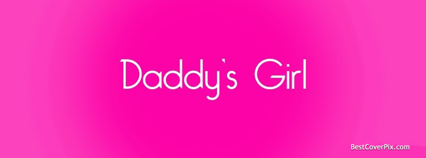 Daddy's Girl Facebook Profile Cover Photo