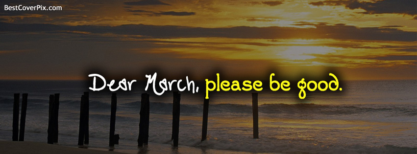 Dear March Facebook Profile Cover