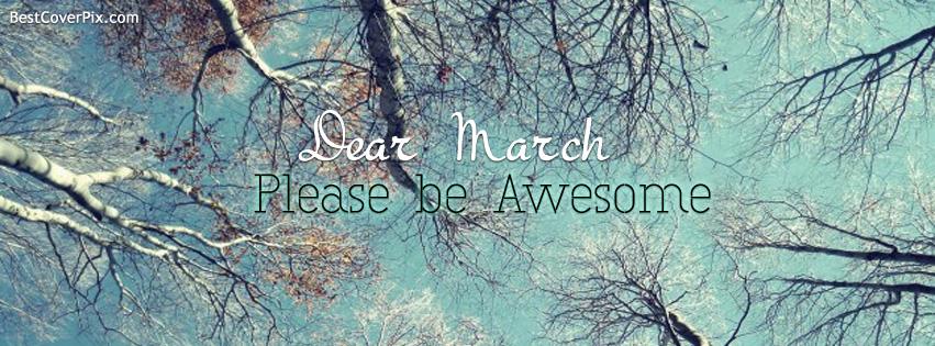 Dear March Facebook Cover Photo