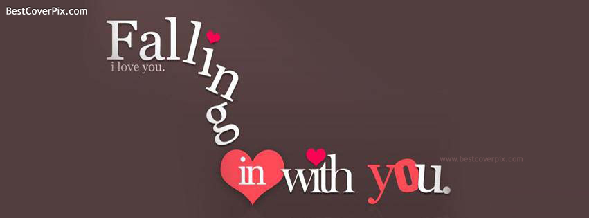 Falling in Love with you , I LOVE YOU , best fb timeline cover photo