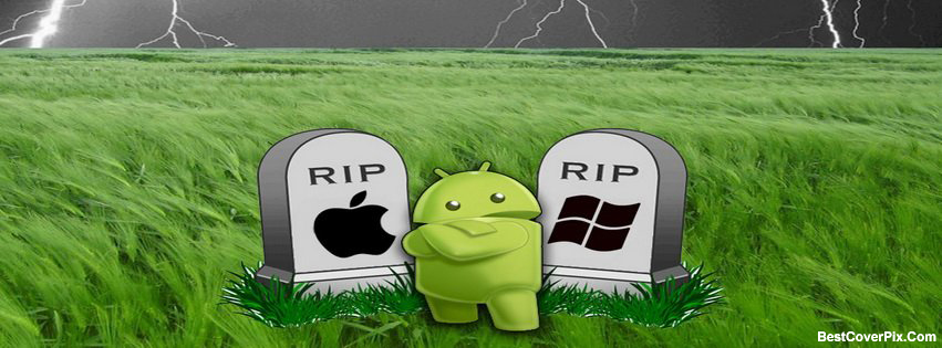 Android Kills Windows and Apple – FB Cover Photos