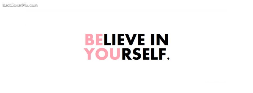Believe In Your Self Facebook Cover Picture