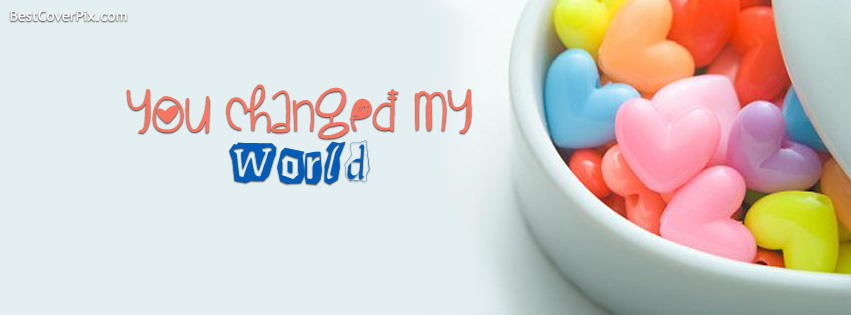 You changed my World | Facebook Timeline Cover Photo
