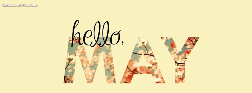 Welcome May bye bye March Facebook Cover Photo