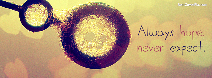 Always hope Never expect | Inspirational Facebook Profile Cover Photo