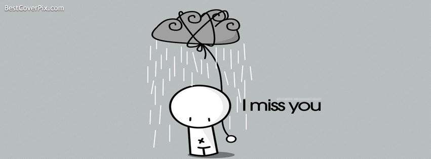 I Miss You Facebook Cover Photo