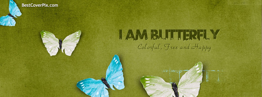 Iam Butterfly | Beautiful Facebook Profile Cover Photo