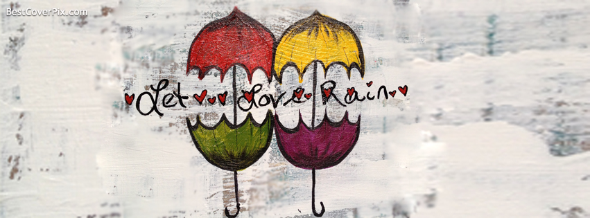 I Love Rain Facebook Timeline Cover Photos