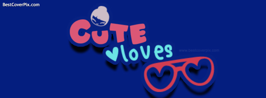 Cute Loves You Facebook Cover Photo