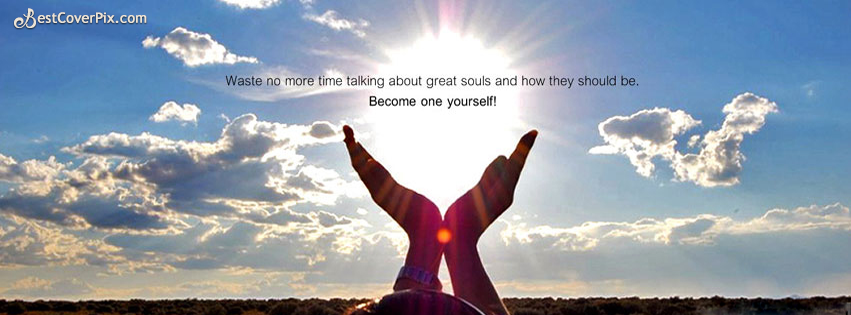 Become One Yourself | Inspirational Facebook Quote Cover Photo