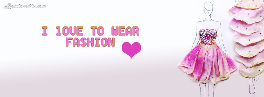 Love to war fashionable and stylish dresses Facebook Cover photo
