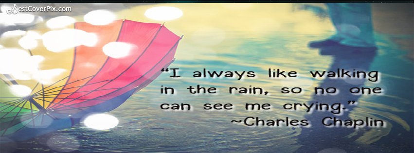 No One Sees My Tear By Charles Chaplin Facebook Cover Photo