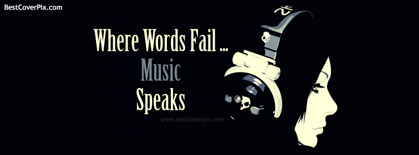 Where Words Fail Music Speaks – Girls Facebook Profile Cover Photo