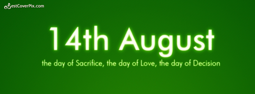 14th August – Go Green for day of Sacrifice – Happy Pakistan Independence Day FB Cover Photo