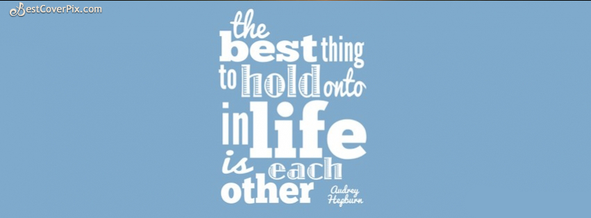 Best Thing In Life – Facebook Quotes Cover Photo