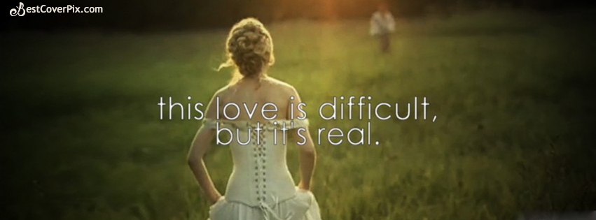love is difficult but real fb cover photo