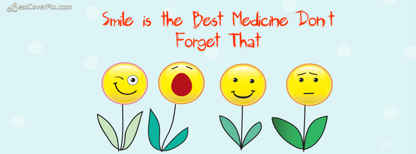 Smile is Best Medicine- Cool Facebook Profile Cover Photo