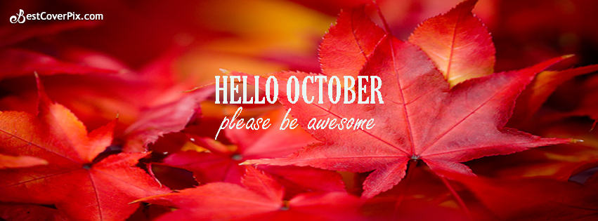 Hello October Please be Awesome Facebook Cover for Autumn Season