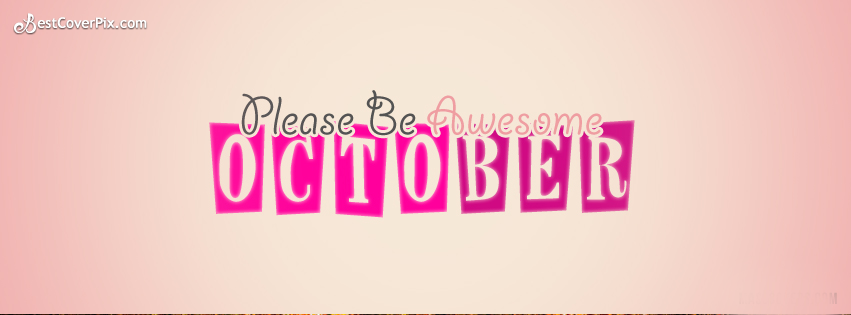 Please be Awesome October Facebook Cover Photo – Pink October