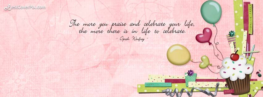 Celebrate Life Quotes New Best Quote About Life To Celebrate  Happy Fb Cover Banner