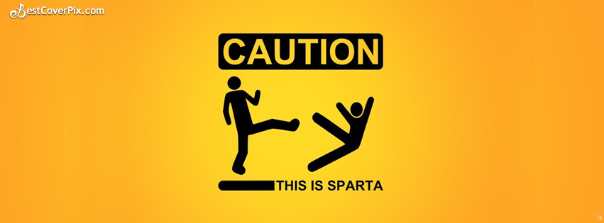 Caution – This Is Sparta | FB Cover Banner