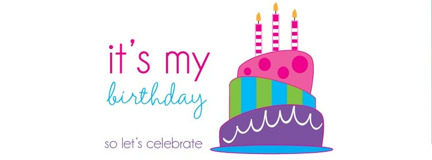 It's My Birthday Facebook Banners, Covers, Cake Pictures