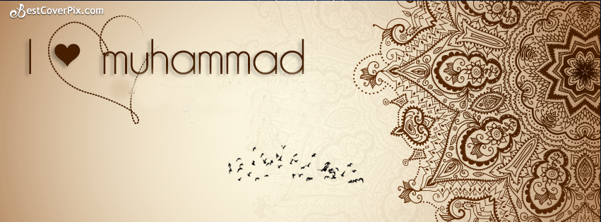 i Love Muhammad ( PBUH ) Timeline FB Cover Photo