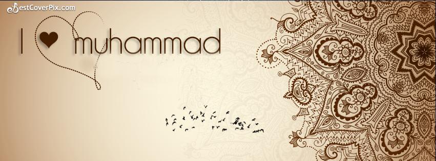 i Love Muhammad ( PBUH ) Timeline FB Cover Photo