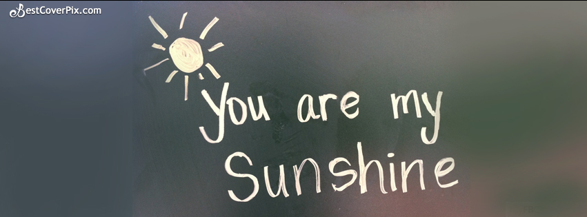 You Are My Sunshine A Love Fb Cover Photo