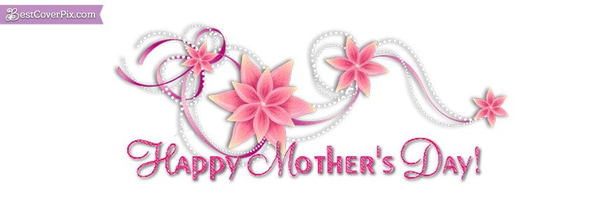 Happy Mother's Day 2016 Facebook Covers