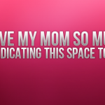 I love mu Mother - A mothers day Quote 2015