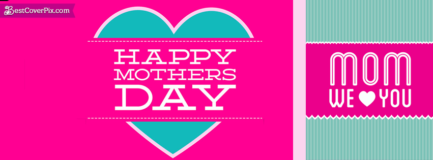Mom We Love You – Mothers Day Best Wishes