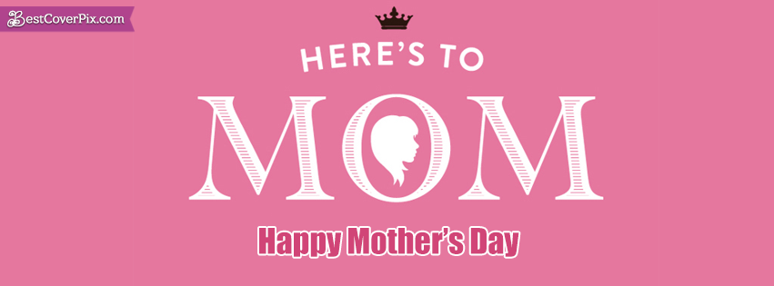 Happy Mother's Day Wallpapers, Quotes and Facebook Covers